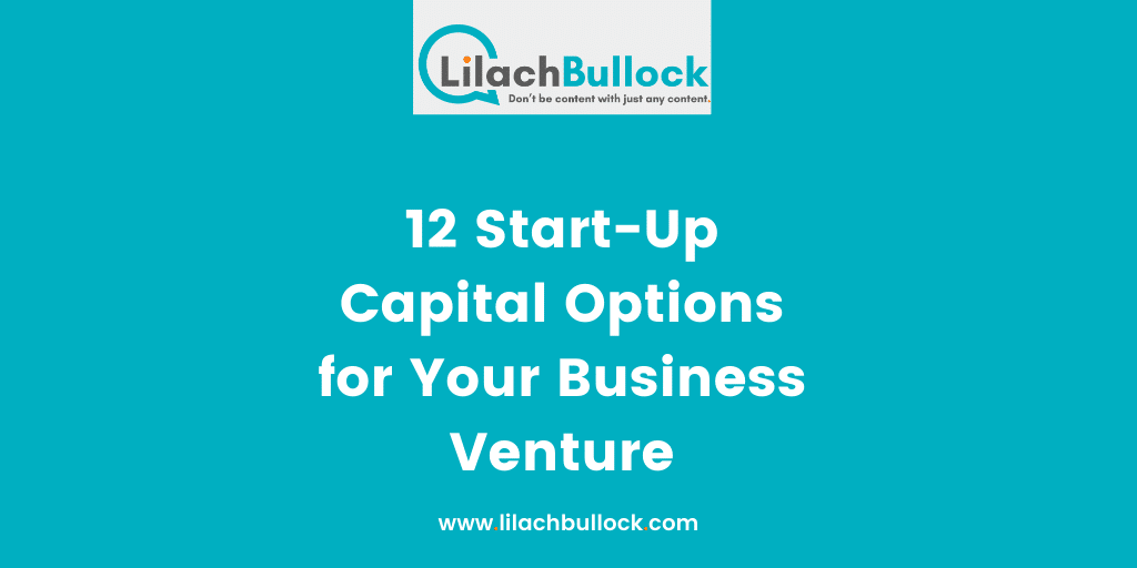 12 Start-Up Capital Options for Your Business Venture