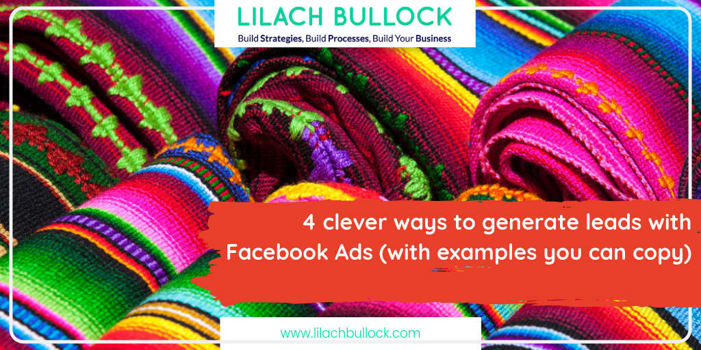 4 clever ways to generate leads with Facebook Ads (with examples you can copy)