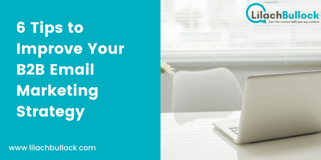 6 Tips to Improve Your B2B Email Marketing Strategy-min