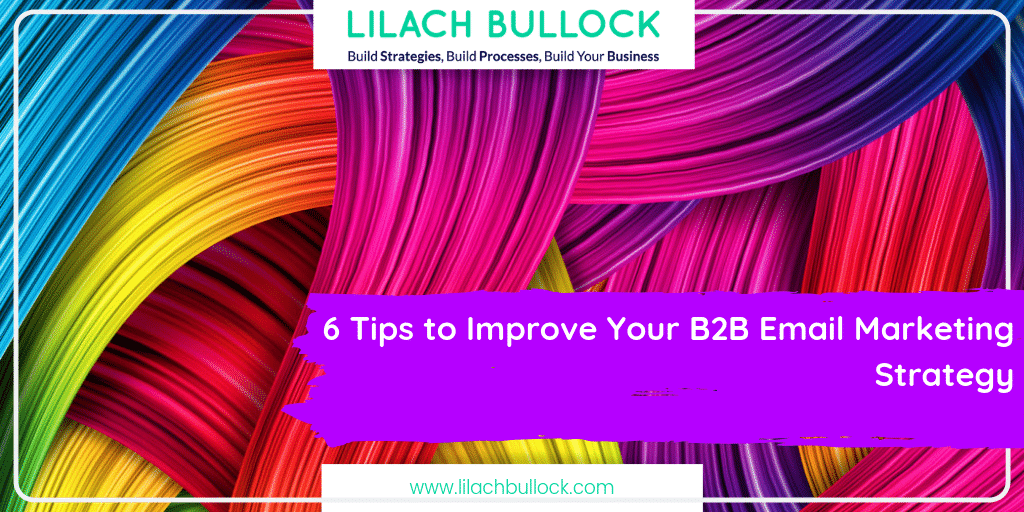 6 Tips to Improve Your B2B Email Marketing Strategy