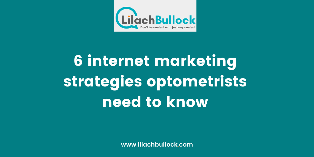 6 internet marketing strategies optometrists need to know-min