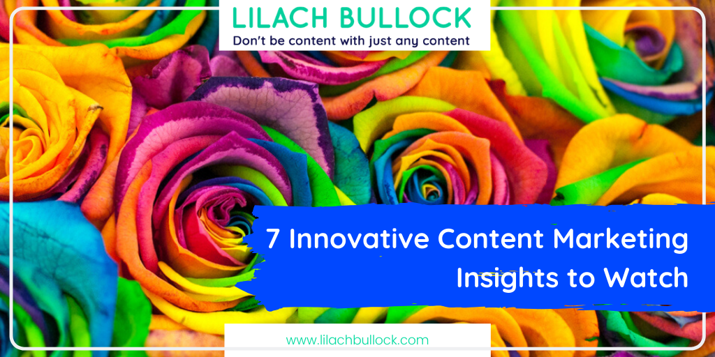 7 Innovative Content Marketing Insights to Watch in 2019