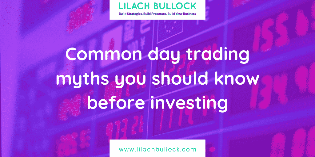 Common day trading myths you should know before investing