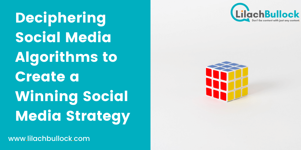 Deciphering Social Media Algorithms to Create a Winning Social Media Strategy