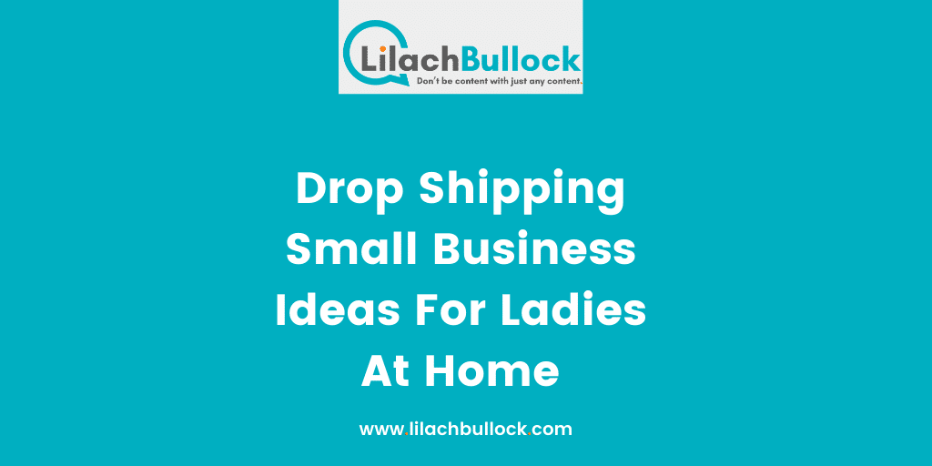 Drop Shipping Small Business Ideas For Ladies At Home