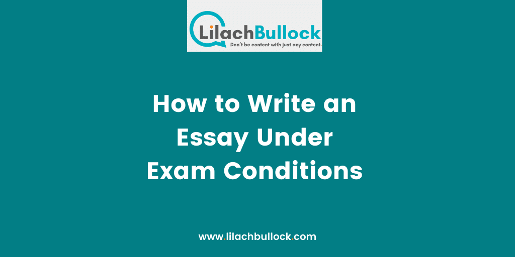 How to Write an Essay Under Exam Conditions
