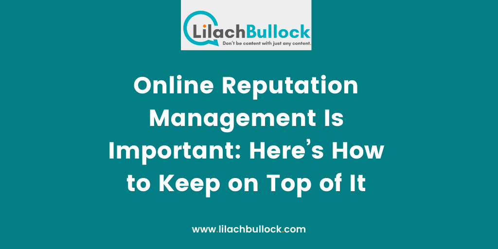 Online Reputation Management Is Important Here%u2019s How to Keep on Top of It
