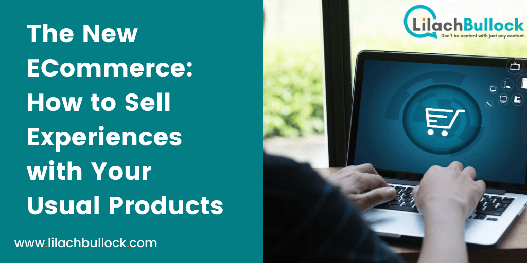 The New ECommerce How to Sell Experiences with Your Usual Products