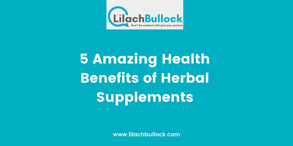 5 Amazing Health Benefits of Herbal Supplements-min