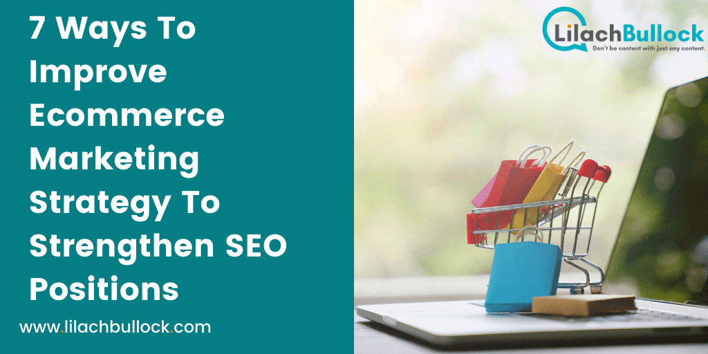 7 Ways To Improve Ecommerce Marketing Strategy To Strengthen SEO Positions-min
