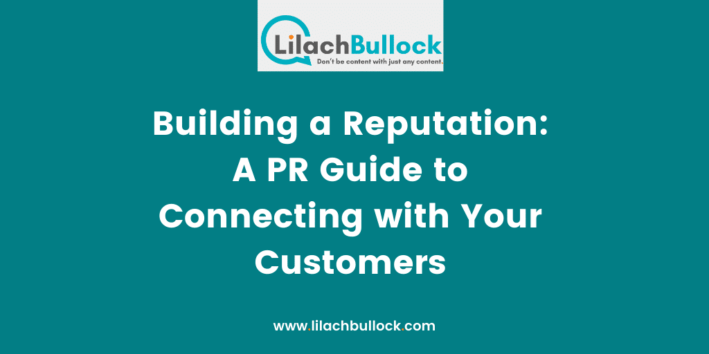 Building a Reputation: A PR Guide to Connecting with Your Customers
