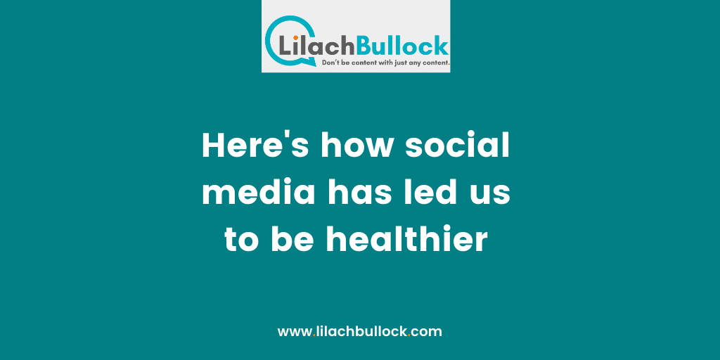 Here's how social media has led us to be healthier