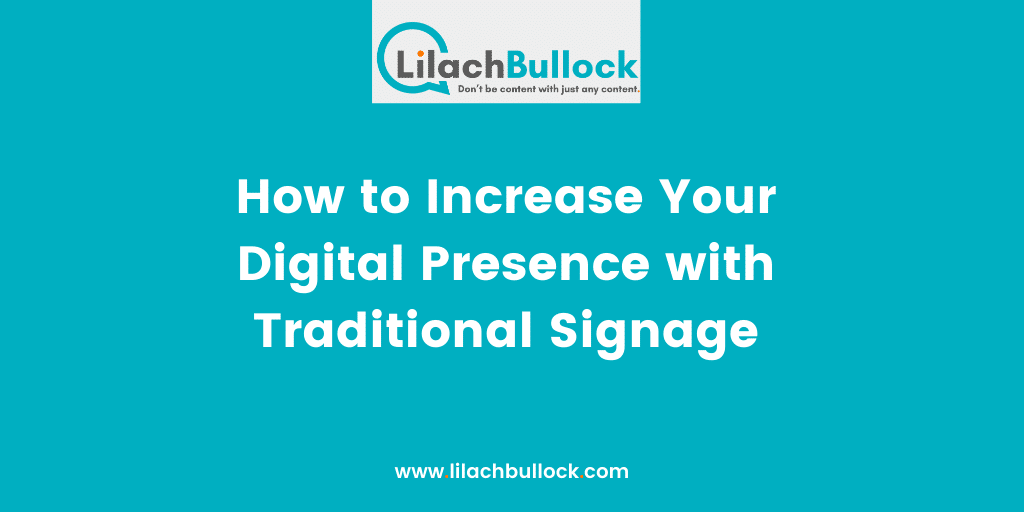 How to Increase Your Digital Presence with Traditional Signage