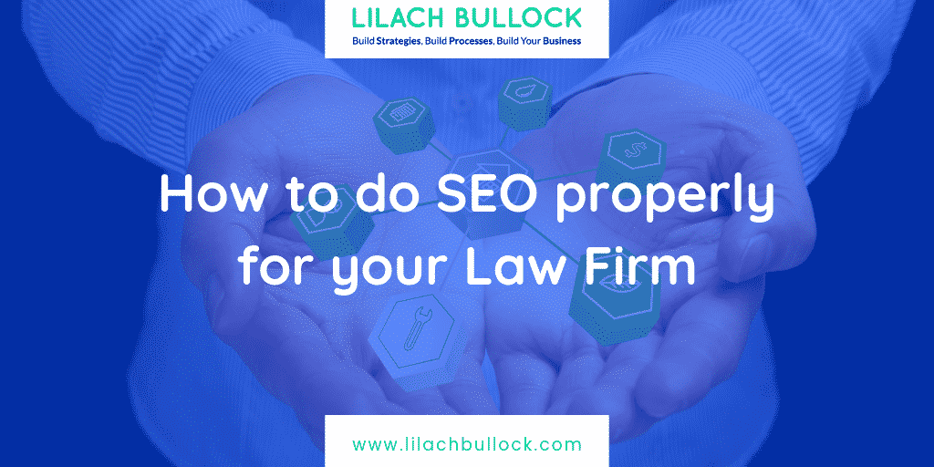 How to do SEO properly for your Law Firm