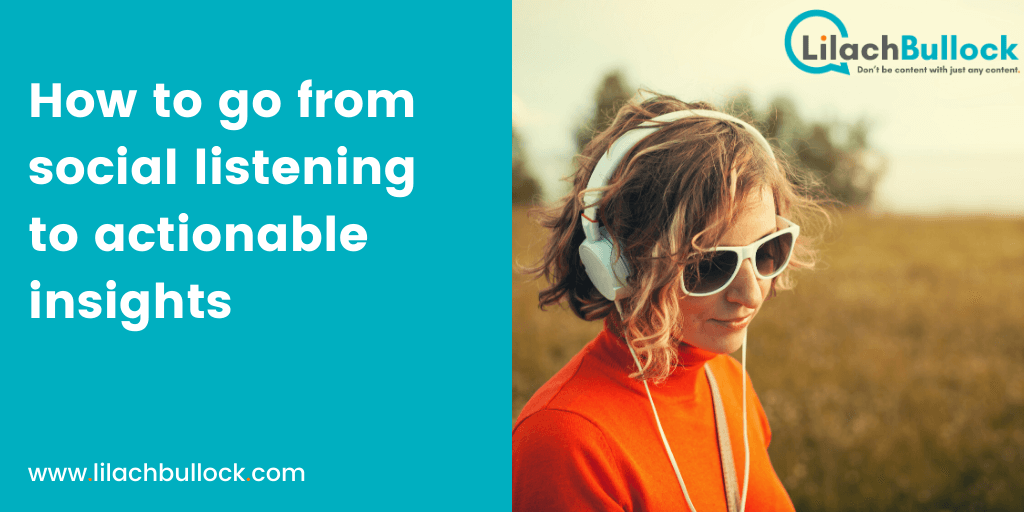 How to go from social listening to actionable insights