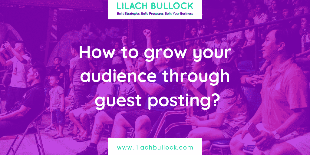 How to grow your audience through guest posting
