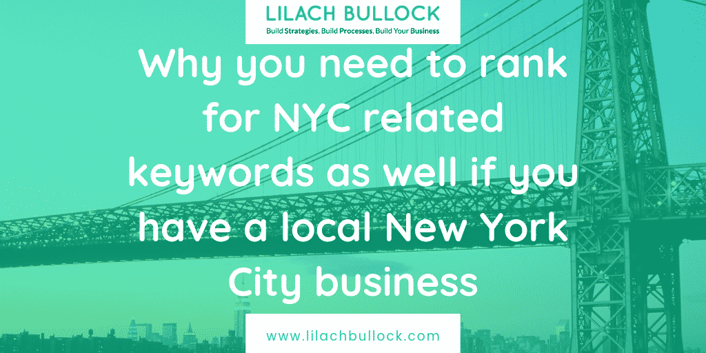 Why you need to rank for NYC related keywords as well if you have a local New York City business
