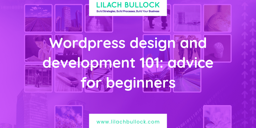 WordPress design and development 101: advice for beginners