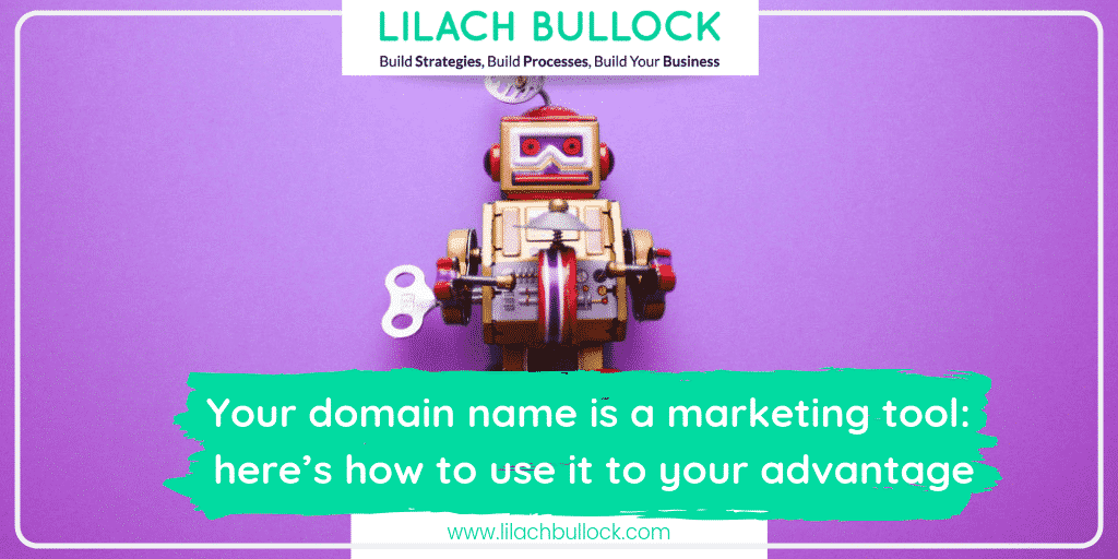 Your domain name is a marketing tool: here's how to use it to your advantage