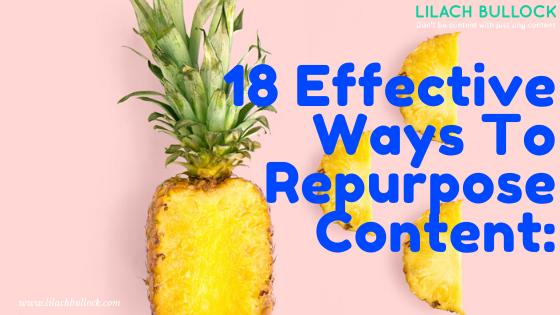 Effective Ways To Start Repurposing Your Content: