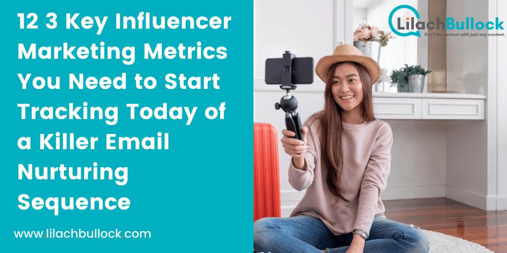3 Key Influencer Marketing Metrics You Need to Start Tracking Today