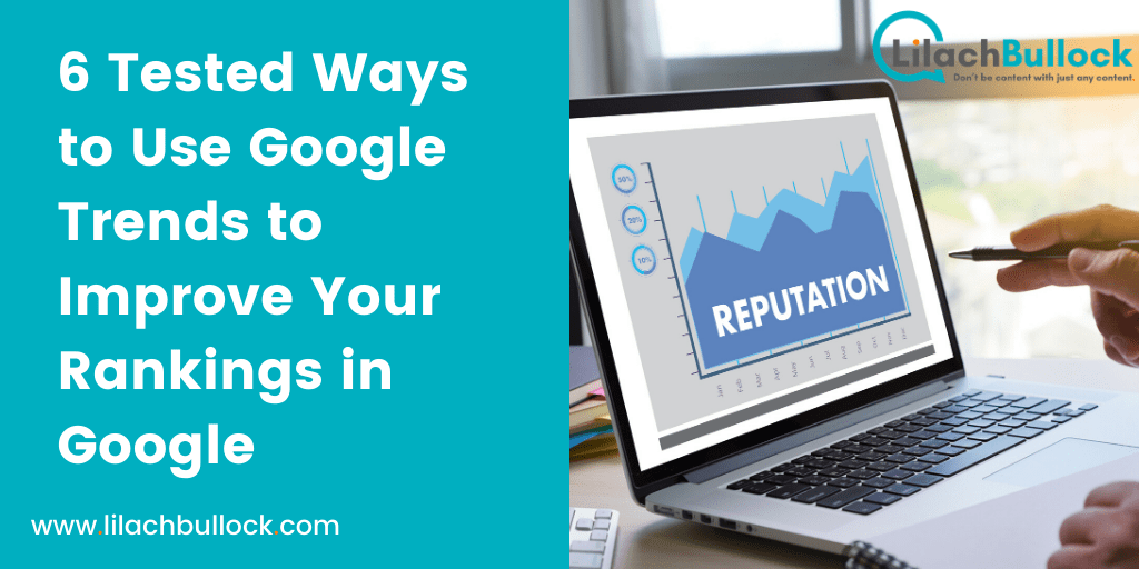 6 Tested Ways to Use Google Trends to Improve Your Rankings in Google-min