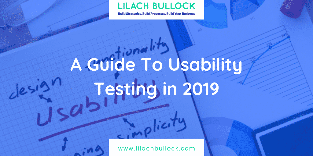 A Guide To Usability Testing in 2019