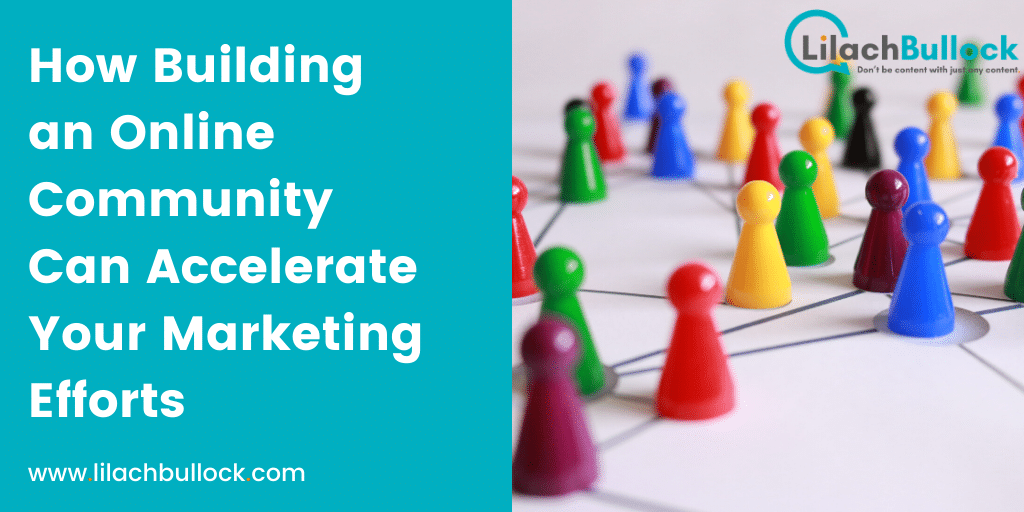 How Building an Online Community Can Accelerate Your Marketing Efforts