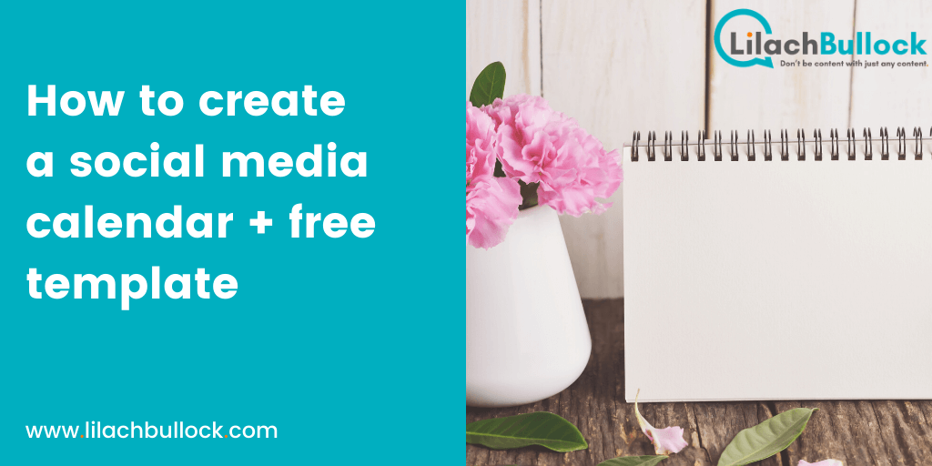 How to create a social media calendar + free template