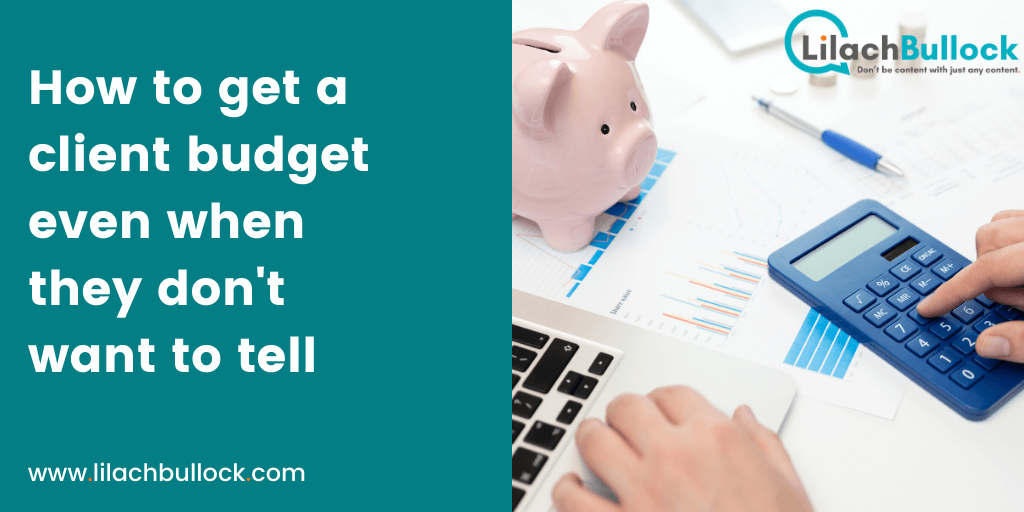 How to get your clients budget, even when they don't know what it is