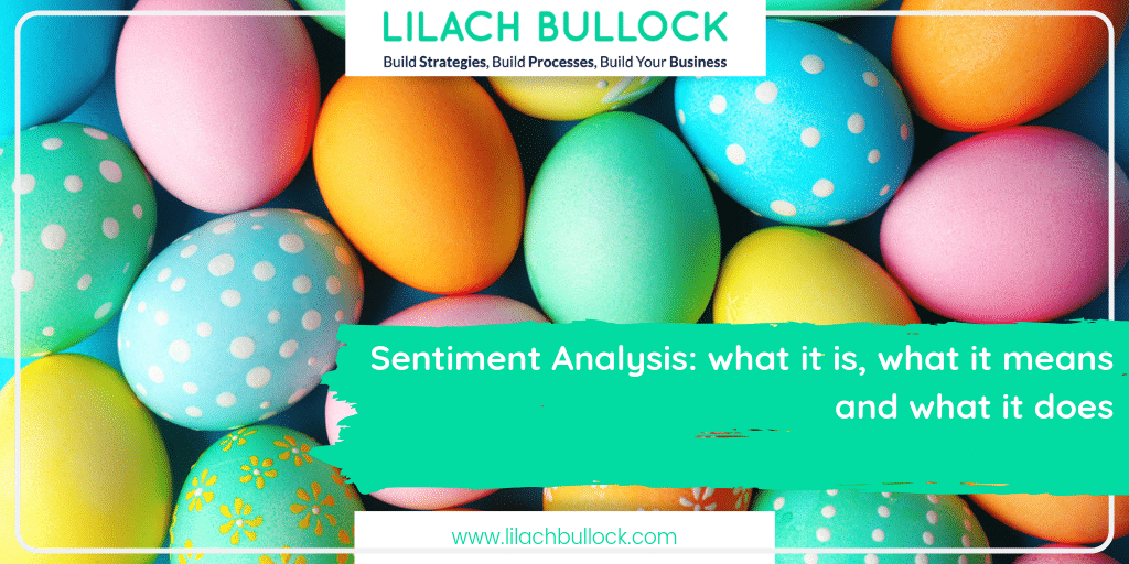 Sentiment Analysis: what it is, what it means and what it does