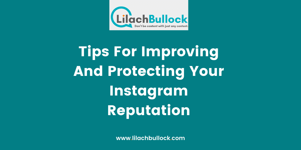 Tips For Improving And Protecting Your Instagram Reputation