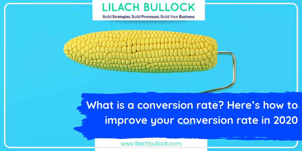 What is a conversion rate? Here's how to improve your conversion rate in 2020