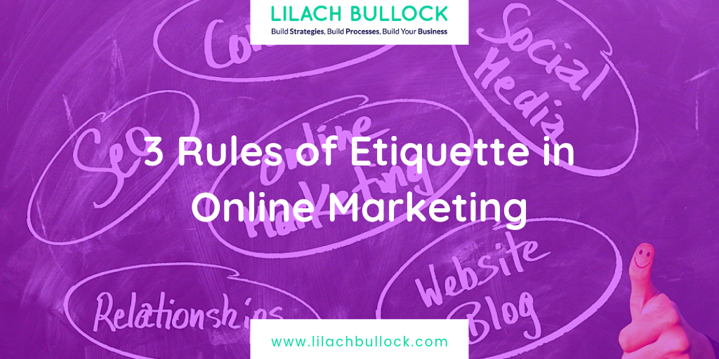 3 Rules of Etiquette in Online Marketing