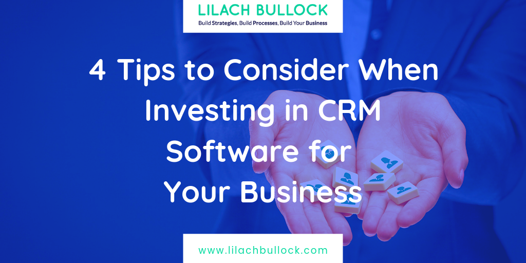 4 Tips to Consider When Investing in CRM Software for Your Business
