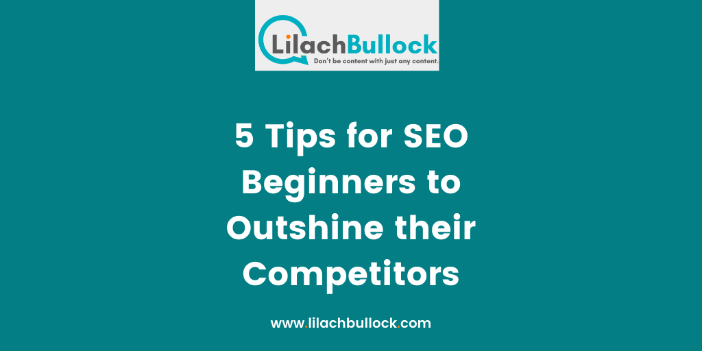 5 Tips for SEO Beginners to Outshine their Competitors-min