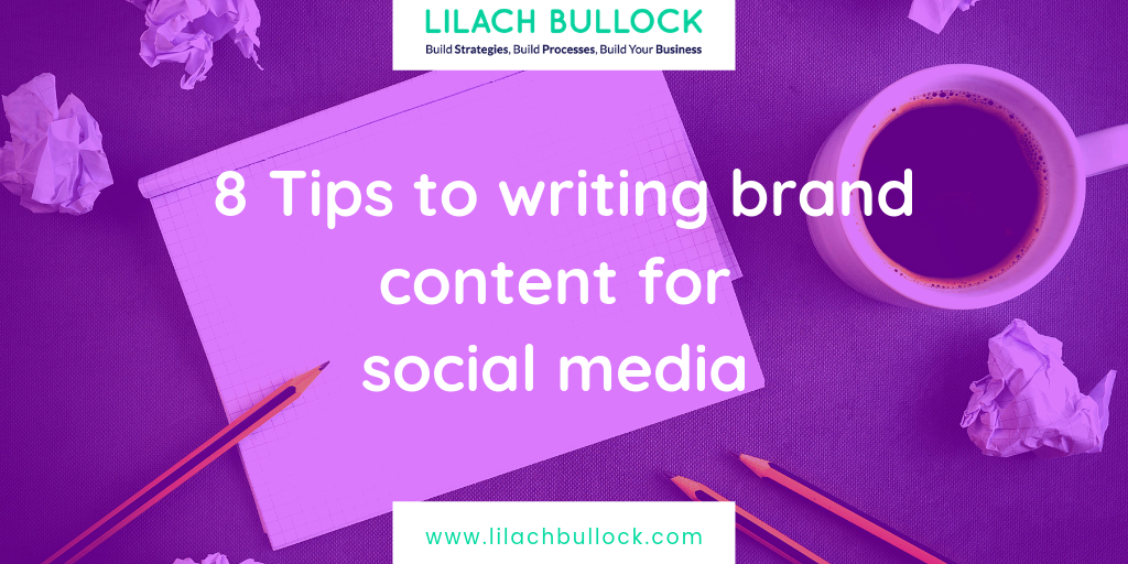 8 Tips to writing brand content for social media marketing