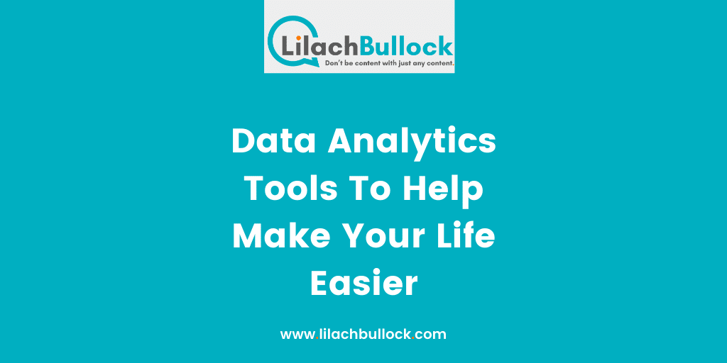Data Analytics Tools To Help Make Your Life Easier
