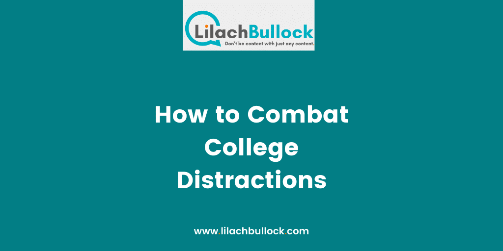 How to Combat College Distractions
