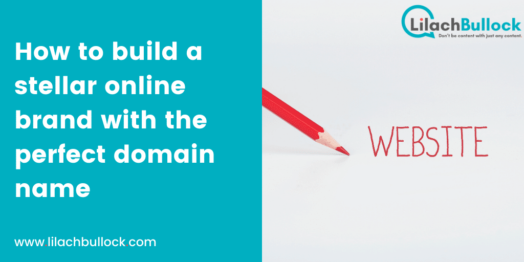 How to build a stellar online brand with the perfect domain name