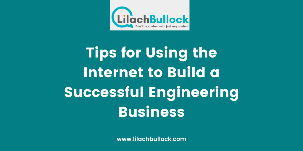 Tips for Using the Internet to Build a Successful Engineering Business