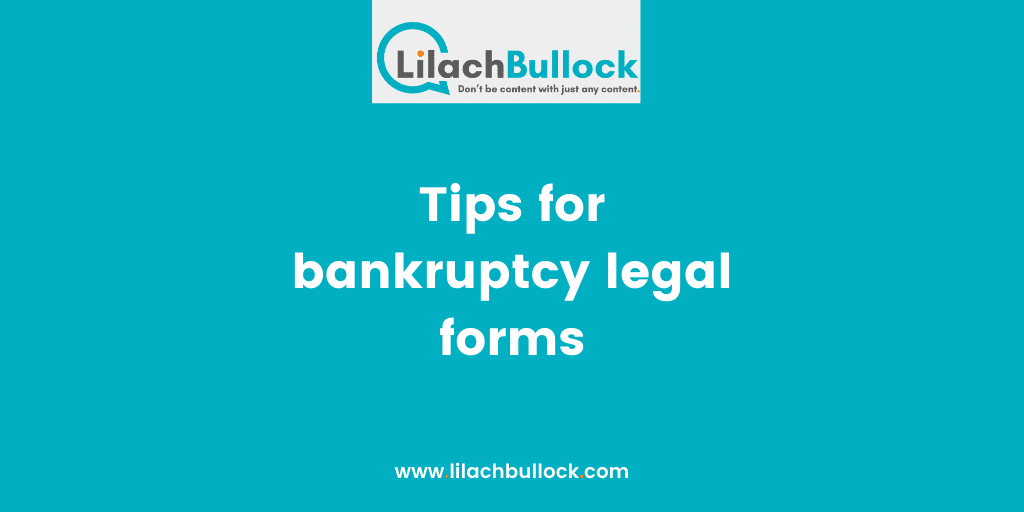 Tips for bankruptcy legal forms