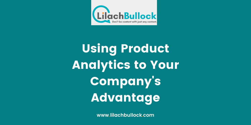 Using Product Analytics to Your Company's Advantage