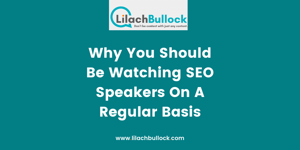Why You Should Be Watching SEO Speakers On A Regular Basis