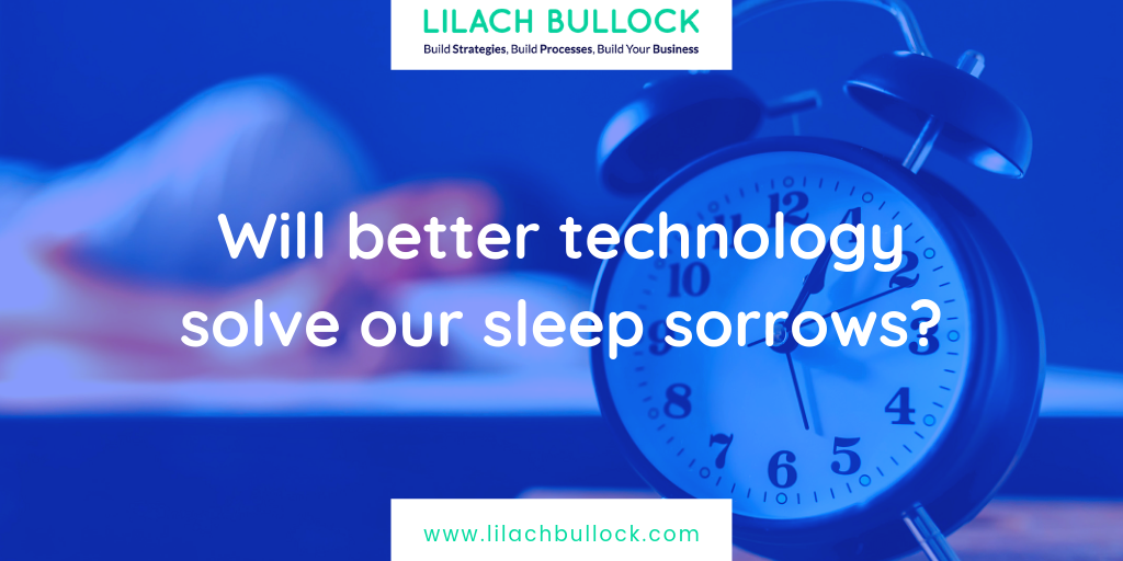 Will better technology solve our sleep sorrows?