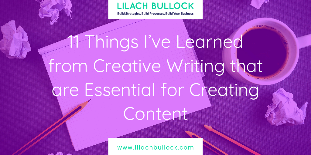 11 Things I've Learned from Creative Writing that are Essential for Creating Content