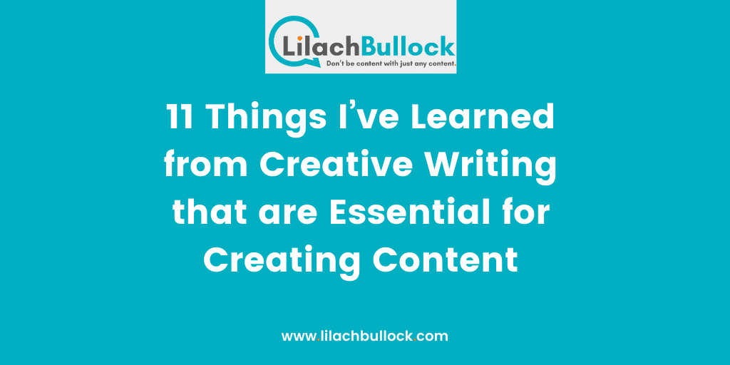 11 Things I%u2019ve Learned from Creative Writing that are Essential for Creating Content