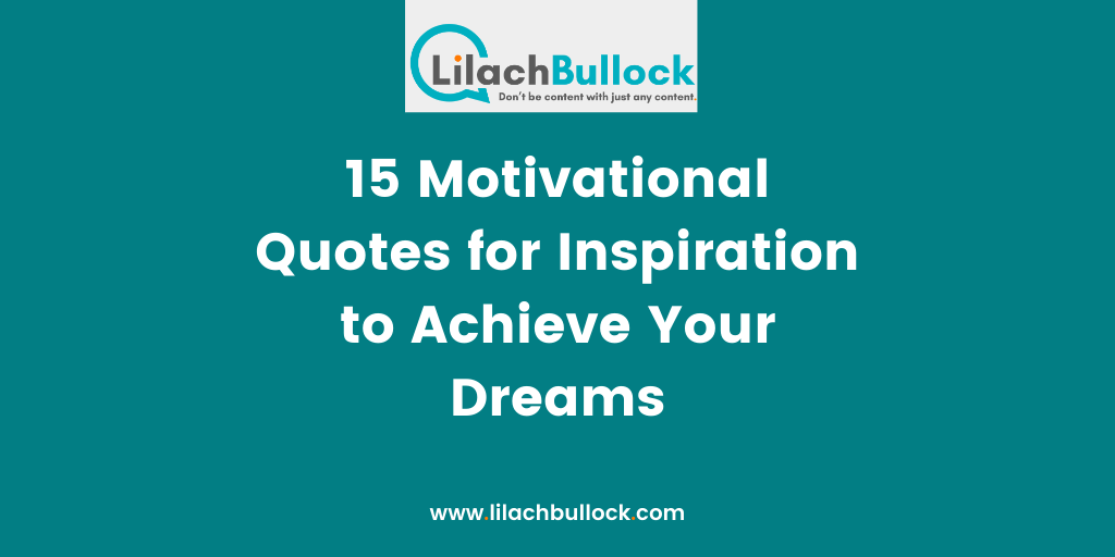 15 Motivational Quotes for Inspiration to Achieve Your Dreams