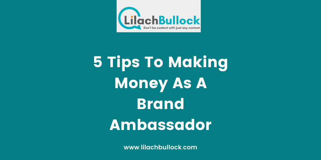 5 Tips To Making Money As A Brand Ambassador-min