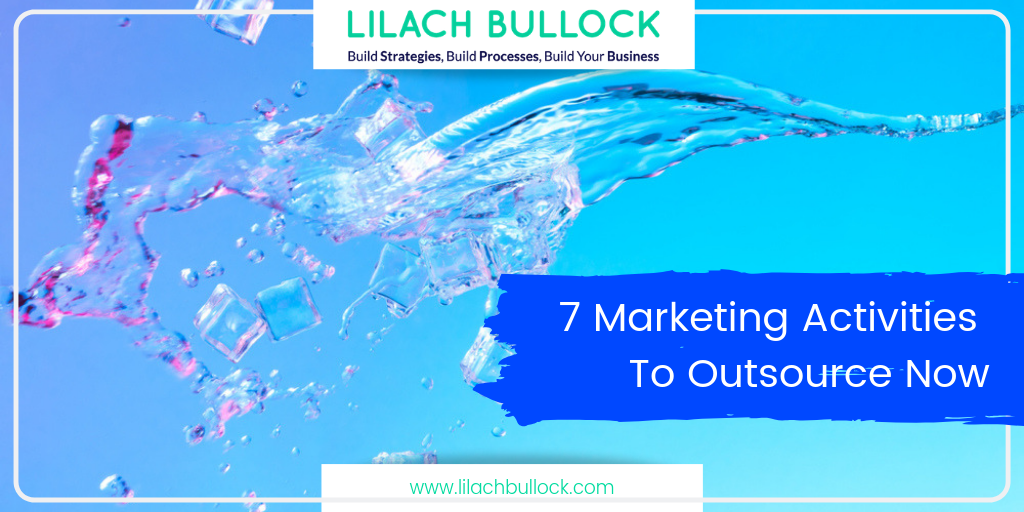 7 Marketing Activities To Outsource Now